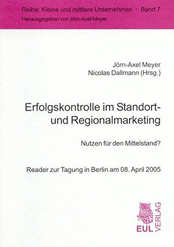 Preisvergleich Produktbild Erfolgskontrolle im Standort- und Regionalmarketing: Nutzen für den Mittelstand Reader zur Tagung in Berlin am 08. April 2005 (Kleine und mittlere Unternehmen)
