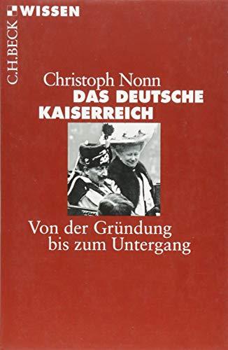 Das deutsche Kaiserreich: Von der Gründung bis zum Untergang