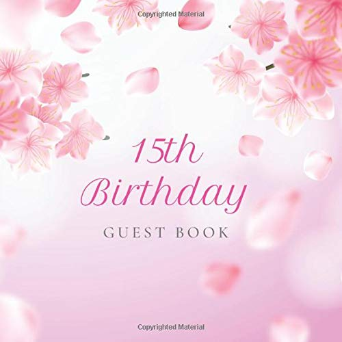 15th Birthday Guest Book: Realistic Cherry Blossom Pink Glossy Cover, Place for a Photo, Cream Color Paper, 123 Pages, Guest Sign in for Party, ... Wishes and Messages from Family and Friends