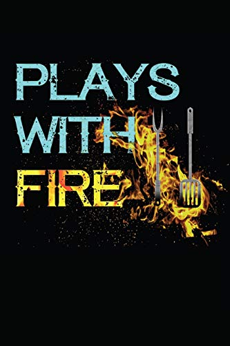 Play with Fire: My Favorite BBQ Blank Recipe Book to Write In Collect the Recipes You Love in Your Own Custom Cookbook -110 Lined Pages -