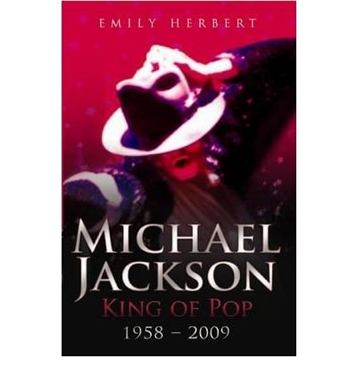 [(Michael Jackson King of Pop 1958-2009)] [ By (author) Emily Herbert ] [November, 2009]