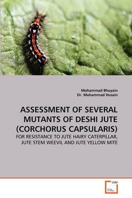 [(Assessment of Several Mutants of Deshi Jute (Corchorus Capsularis))] [By (author) Mohammad Bhuyain ] published on (December, 2010)