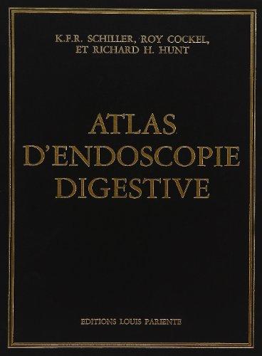 Atlas d'endoscopie digestive par K. F. R Schiller