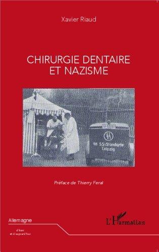 Chirurgie dentaire et nazisme de Xavier Riaud (26 janvier 2015) Broché