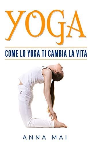 yoga: come lo yoga ti cambia la vita