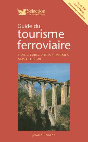 Descargar Libro Guide du tourisme ferroviaire : Trains, gares, ponts et viaducs, musées du rail en France, Suisse, Belgique et Luxembourg. de Jérôme Camand