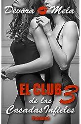Descargar gratis El Club de las Casadas Infieles 3: Cuentos Cortos y Calientes en .epub, .pdf o .mobi