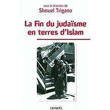 La Fin du judaïsme en terres d'Islam