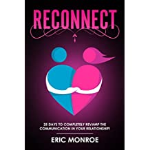 Reconnect: 25 Days to Completely Revamp the Communication in Your Relationship!