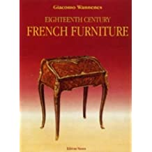 Eighteenth Century French Furniture: A collector's guide to furniture sytles and values by Giacomo Wannenes (2006-07-10)