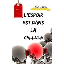 L'espoir est dans la cellule: Organelles, Structure, Function (French Edition)