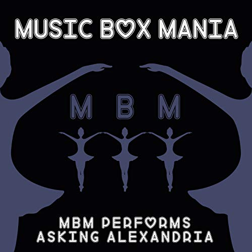 MBM Performs Asking Alexandria - Alexandria Music Box