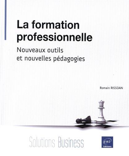 La formation professionnelle - Nouveaux outils et nouvelles pédagogies
