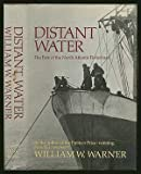 Distant Water: The Fate of the North Atlantic Fisherman by William W. Warner (1983-03-03)