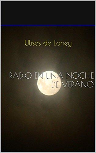 Radio en una noche de verano por Ulises de Laney