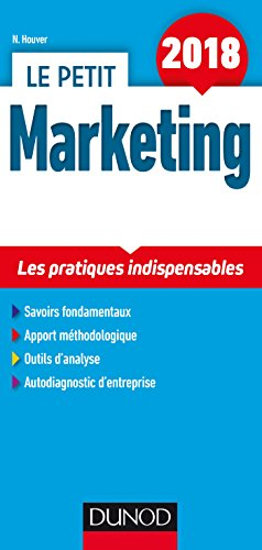 Le petit Marketing 2018 - 8e éd. - Les pratiques indispensables