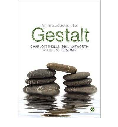 [(An Introduction to Gestalt)] [ By (author) Phil Lapworth, By (author) Billy Desmond, By (author) Charlotte Sills ] [November, 2012]