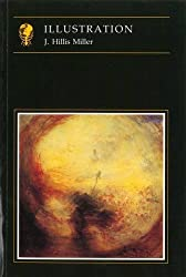 Illustration (Essays in Art & Culture) by J. Hillis Miller (1992-05-26)