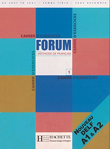 Forum 1. Cahier d'exercices: Methode de francais