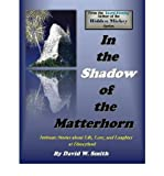 In the Shadow of the Matterhorn Intimate Stories About Life, Love, & Laughter at Disneyland by Smith, David W. ( AUTHOR ) Apr-19-2012 Paperback -