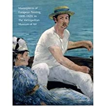 Masterpieces of European Painting in the Metropolitan Museum of Art, 1800-1920 (METROPOLITAN MUSEUM OF ART) (Hardback) - Common