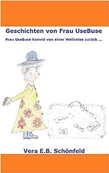 Geschichten von Frau UseBuse: Frau UseBuse kommt von einer Weltreise zurück ...