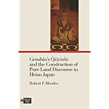Genshin's Ōjōyōshū and the Construction of Pure Land Discourse in Heian Japan