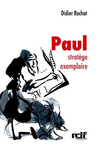 Paul stratège exemplaire par Didier Rochat