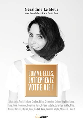 Comme elles, entreprenez votre vie ! par Géraldine Le Meur