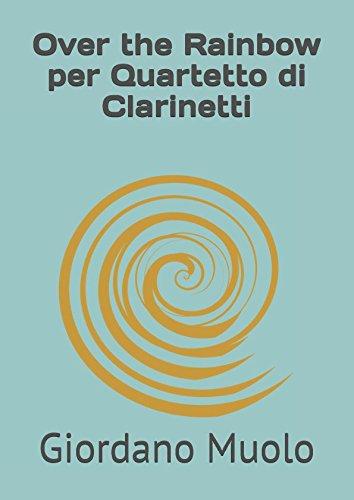 Over the Rainbow per Quartetto di Clarinetti
