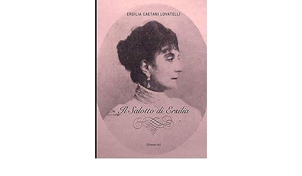 Amazon.it: Il Salotto di Ersilia - Caetani Lovatelli, Ersilia - Libri