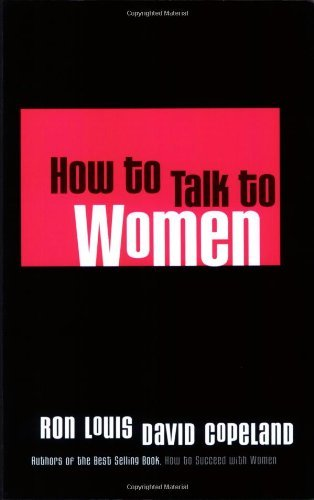 How to Talk to Women by Ron Louis (2003-06-06)