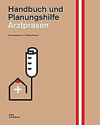 Arztpraxen. Handbuch und Planungshilfe