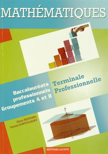 Mathématiques Terminale Pro Industriels par Alain Redding