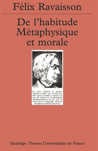 De l'habitude : Métaphysique et morale