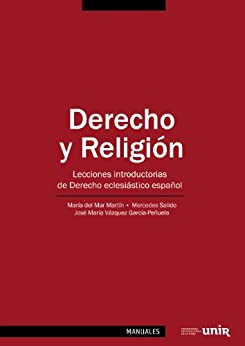 Derecho y Religión: Lecciones introductorias de Derecho eclesiástico español de [García, María del Mar Martín]