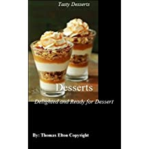 Desserts - Delighted and Ready for Dessert (English Edition)