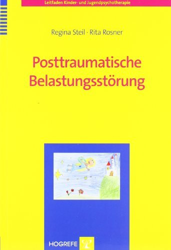 Posttraumatische Belastungsstörung (Leitfaden Kinder- und Jugendpsychotherapie)