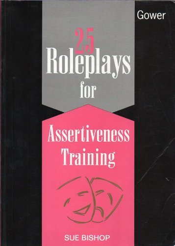 25 Role Plays for Assertiveness Training