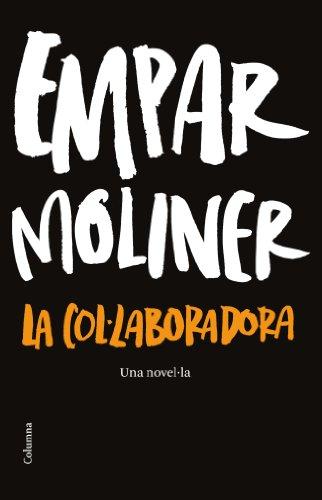 La col·laboradora (Clàssica Book 922) (Catalan Edition) por Empar Moliner