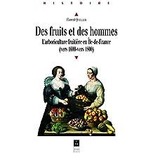 Des fruits et des hommes: L'arboriculture fruitière en Île-de-France (vers 1600-vers 1800)