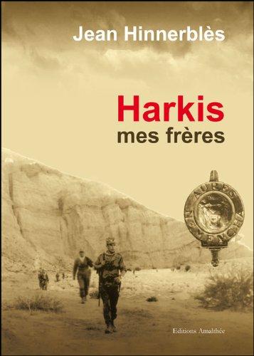 Harkis mes frères : Récit autobiographique