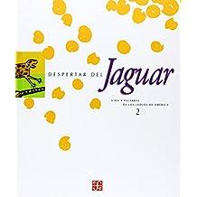 Despertar del Jaguar 2: Vida y Palabras de los Indios de America: Vida Y Palabras De Los Indios De America 2