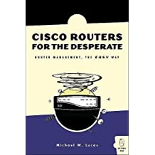 Cisco Routers for the Desperate: Router Management, the Easy Way (One Off)