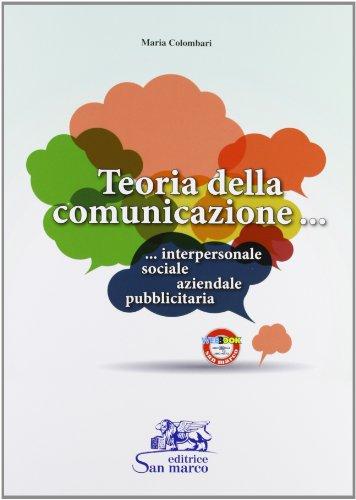 Teoria della comunicazione. Con espansione online. Per gli Ist. tecnici e professionali