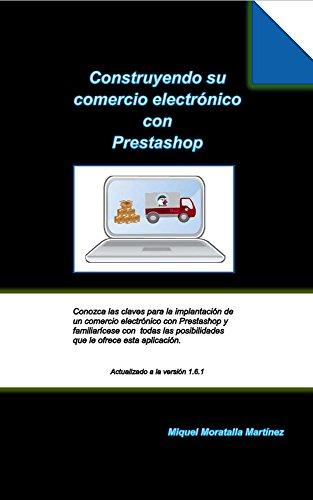 Construyendo su  comercio electrónico con Prestashop por Miquel Moratalla Martínez
