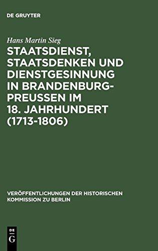 Staatsdienst, Staatsdenken und Dienstgesinnung in Brandenburg-Preußen im 18. Jahrhundert (1713-1806): Studien zum Verständnis des Absolutismus: ... Historischen Kommission zu Berlin, Band 103)