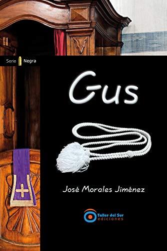 Gus (Serie negra nº 4) por José Morales Jiménez