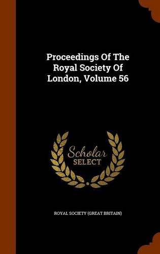 Proceedings Of The Royal Society Of London, Volume 56