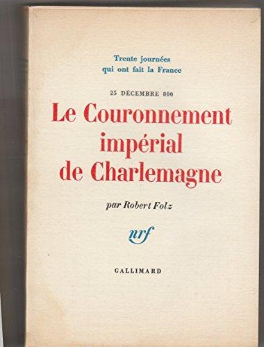 Le couronnement de CharlemagneTrente journées qui ont fait la France 25 décembre 800